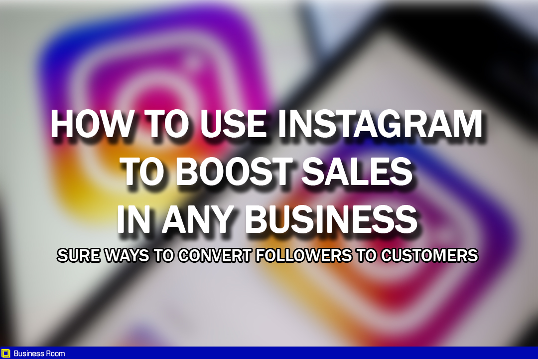How to use Instagram to boost Sales in any Business